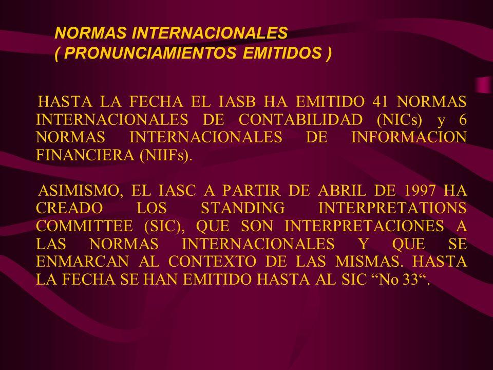 HASTA LA FECHA EL IASB HA EMITIDO 41 NORMAS INTERNACIONALES DE CONTABILIDAD (NICs) y 6 NORMAS INTERNACIONALES DE INFORMACION FINANCIERA (NIIFs). ASIMI