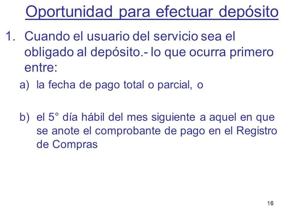 16 1.Cuando el usuario del servicio sea el obligado al depósito.- lo que ocurra primero entre: a)la fecha de pago total o parcial, o b)el 5° día hábil