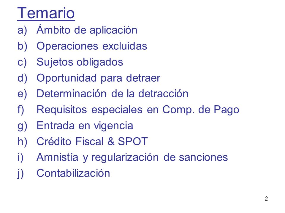 2 Temario a)Ámbito de aplicación b)Operaciones excluidas c)Sujetos obligados d)Oportunidad para detraer e)Determinación de la detracción f)Requisitos