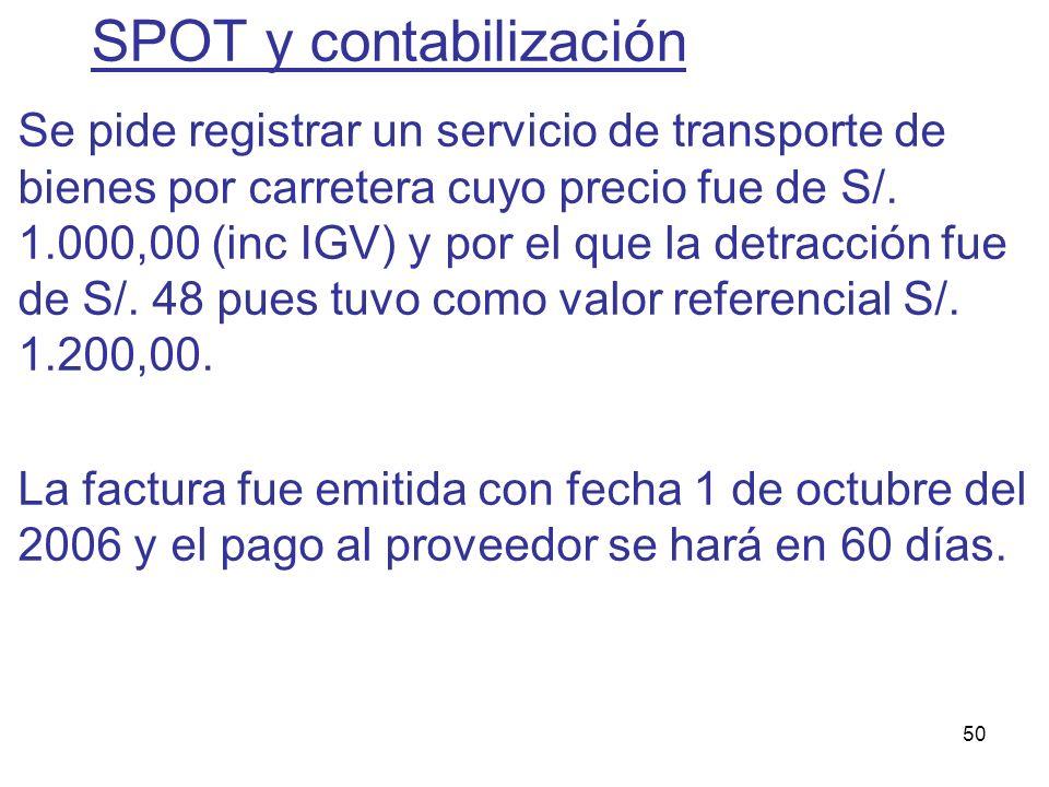 50 Se pide registrar un servicio de transporte de bienes por carretera cuyo precio fue de S/. 1.000,00 (inc IGV) y por el que la detracción fue de S/.