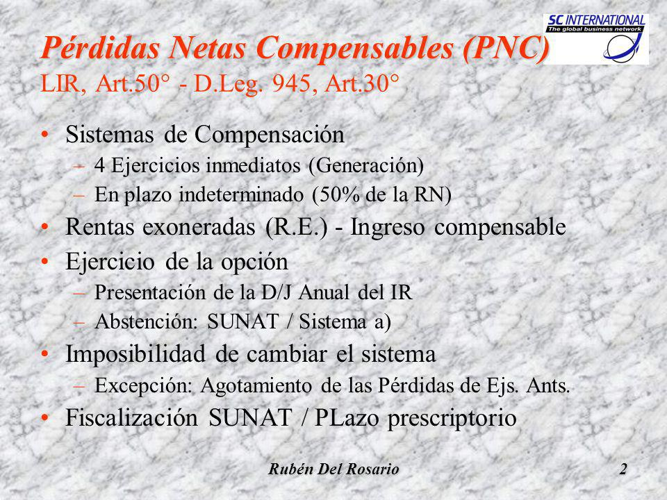 Rubén Del Rosario3 Pérdidas Netas Compensables (PNC) Pérdidas Netas Compensables (PNC) Rgto, Art.29° - D.S.134, Art.17° Aspectos reglamentados Sistema a): Plazo de 4 años Sistema b): Plazo indeterminado Rentas Exoneradas (R.E.) / Rentas Inafectas Ejercicio de la opción