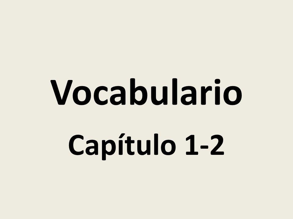 Vocabulario Capítulo 1-2