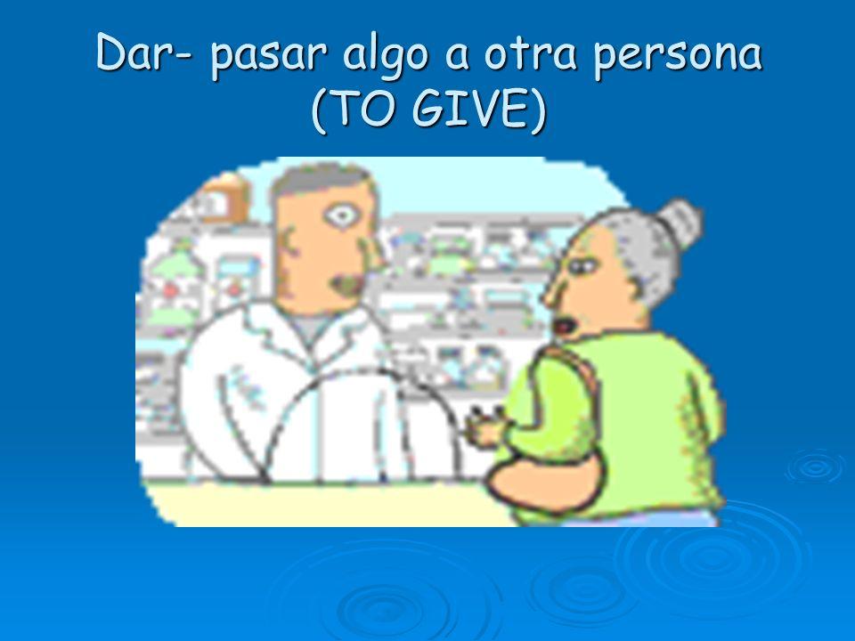 Regalar - pasar un regalo a otra persona (TO GIVE AS A GIFT)