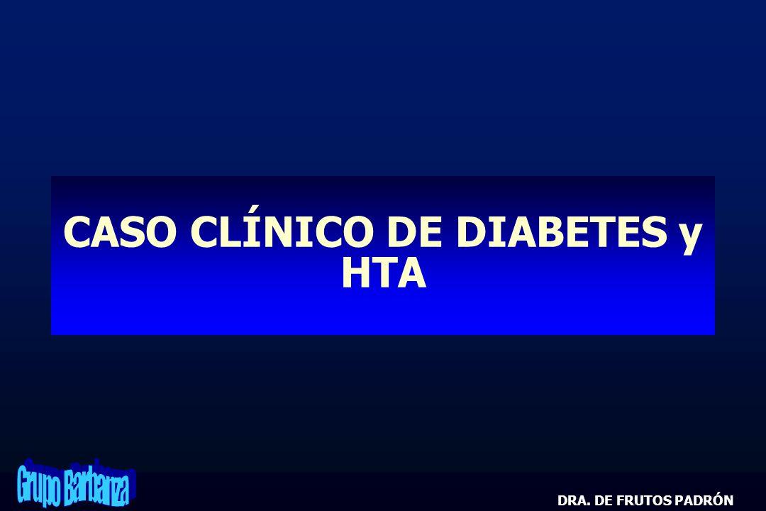 CASO CLÍNICO DE DIABETES y HTA DRA. DE FRUTOS PADRÓN