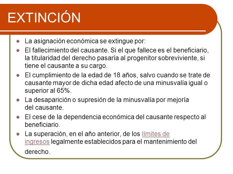 EXTINCIÓN La asignación económica se extingue por: El fallecimiento del causante.