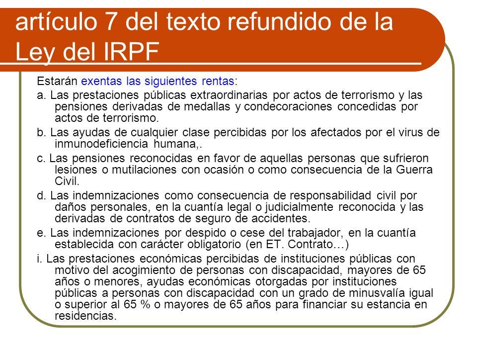 artículo 7 del texto refundido de la Ley del IRPF Estarán exentas las siguientes rentas: a.