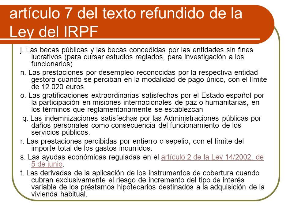 artículo 7 del texto refundido de la Ley del IRPF j.