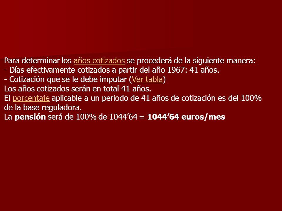 Para determinar los años cotizados se procederá de la siguiente manera: - Días efectivamente cotizados a partir del año 1967: 41 años. - Cotización qu