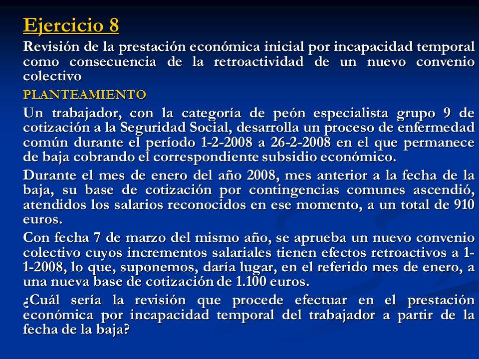 Ejercicio 8 Revisión de la prestación económica inicial por incapacidad temporal como consecuencia de la retroactividad de un nuevo convenio colectivo