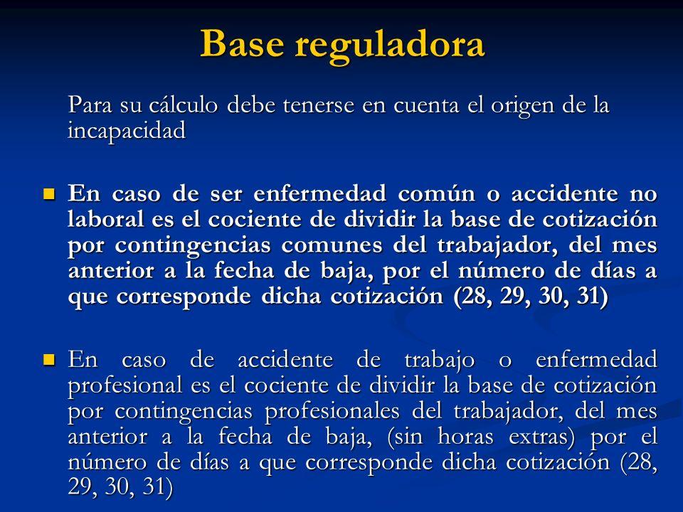 Base reguladora Para su cálculo debe tenerse en cuenta el origen de la incapacidad En caso de ser enfermedad común o accidente no laboral es el cocien