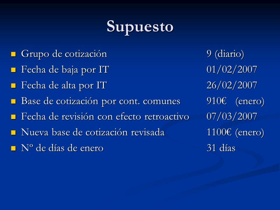 Supuesto Grupo de cotización 9 (diario) Grupo de cotización 9 (diario) Fecha de baja por IT01/02/2007 Fecha de baja por IT01/02/2007 Fecha de alta por