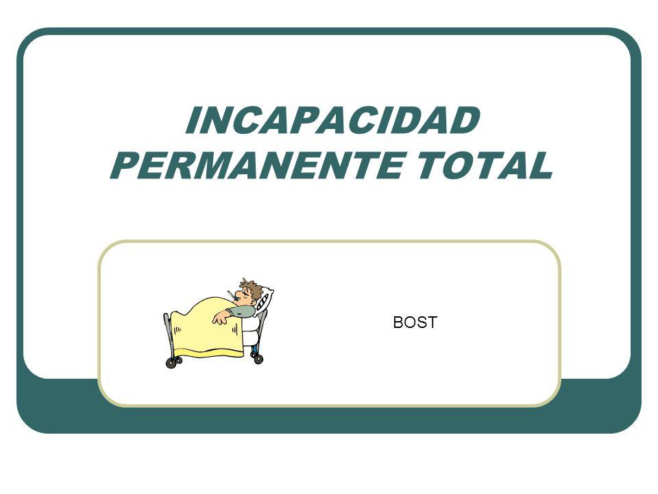 INCAPACIDAD PERMANENTE TOTAL BOST