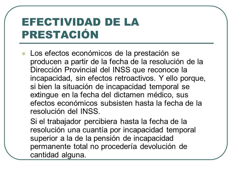 EFECTIVIDAD DE LA PRESTACIÓN Los efectos económicos de la prestación se producen a partir de la fecha de la resolución de la Dirección Provincial del