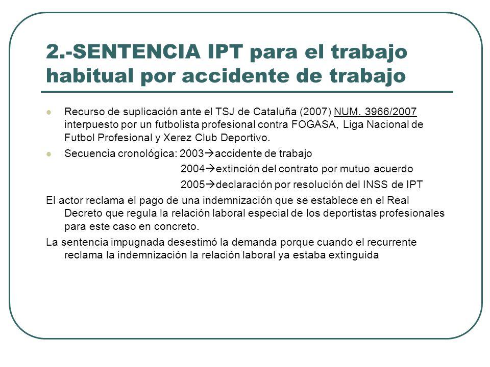 2.-SENTENCIA IPT para el trabajo habitual por accidente de trabajo Recurso de suplicación ante el TSJ de Cataluña (2007) NUM. 3966/2007 interpuesto po