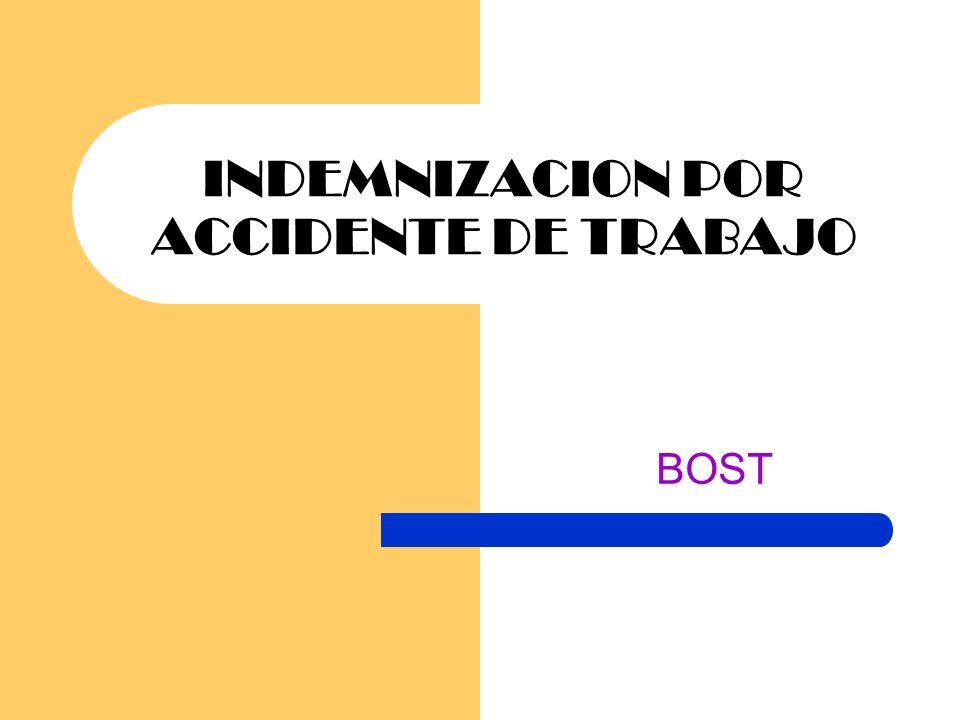 INDEMNIZACION POR ACCIDENTE DE TRABAJO BOST