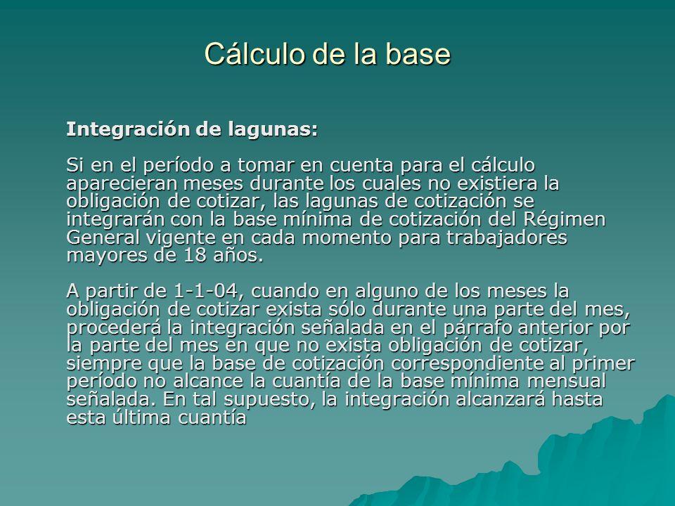 Cálculo de la base Integración de lagunas: Si en el período a tomar en cuenta para el cálculo aparecieran meses durante los cuales no existiera la obl