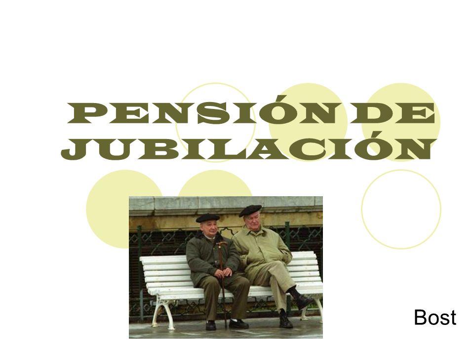 PENSIÓN DE JUBILACIÓN Bost