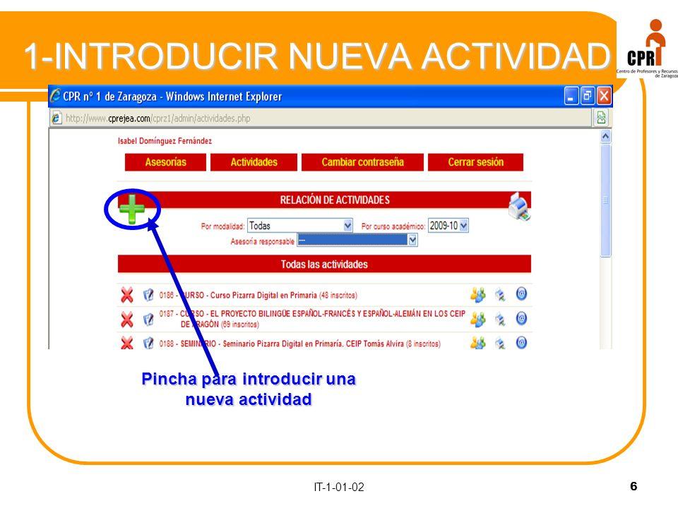 IT-1-01-026 1-INTRODUCIR NUEVA ACTIVIDAD Pincha para introducir una nueva actividad