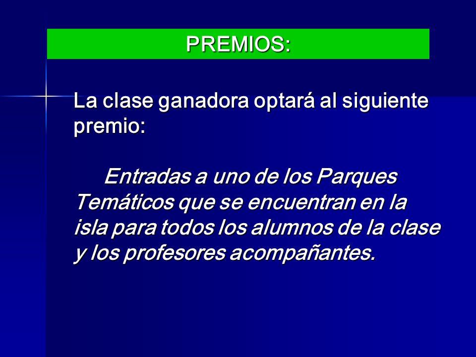 La clase ganadora optará al siguiente premio: Entradas a uno de los Parques Temáticos que se encuentran en la isla para todos los alumnos de la clase