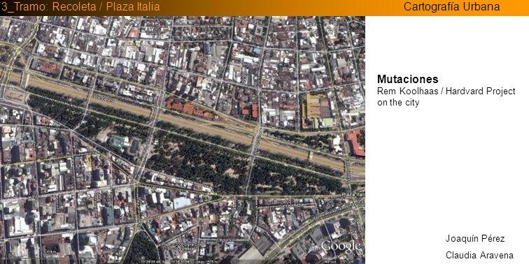 Cartografía Urbana3_Tramo: Recoleta / Plaza Italia _La reconquista de estos espacios, potencian distintos actos, como por ejemplo; el estar, el recorrer, el comunicarse, etc.