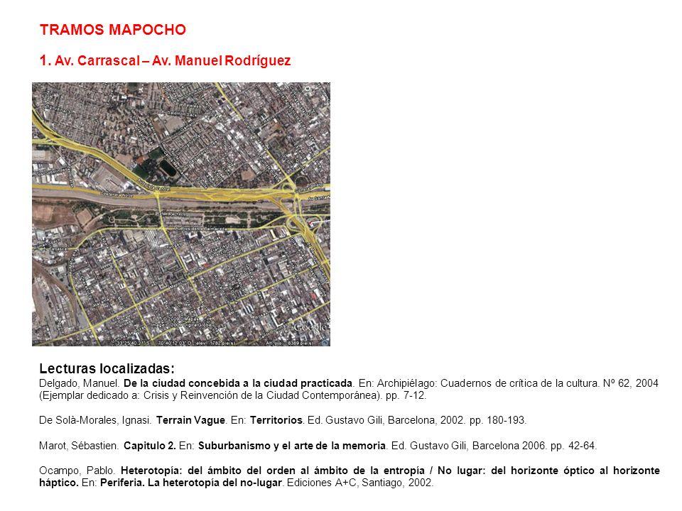TRAMOS MAPOCHO 1. Av. Carrascal – Av. Manuel Rodríguez Lecturas localizadas: Delgado, Manuel. De la ciudad concebida a la ciudad practicada. En: Archi
