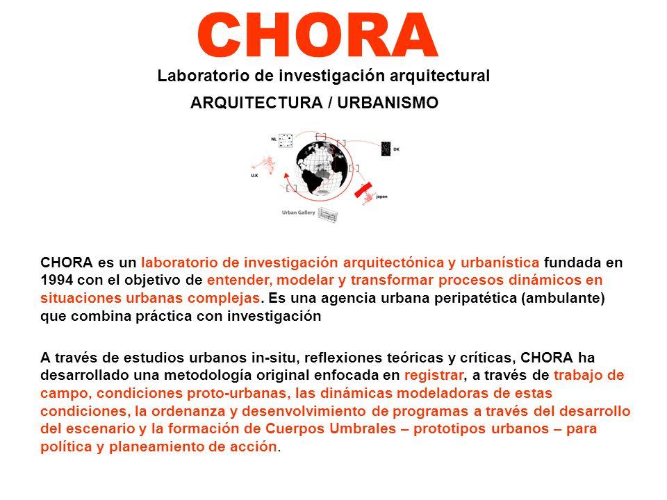 CHORA CHORA es un laboratorio de investigación arquitectónica y urbanística fundada en 1994 con el objetivo de entender, modelar y transformar proceso