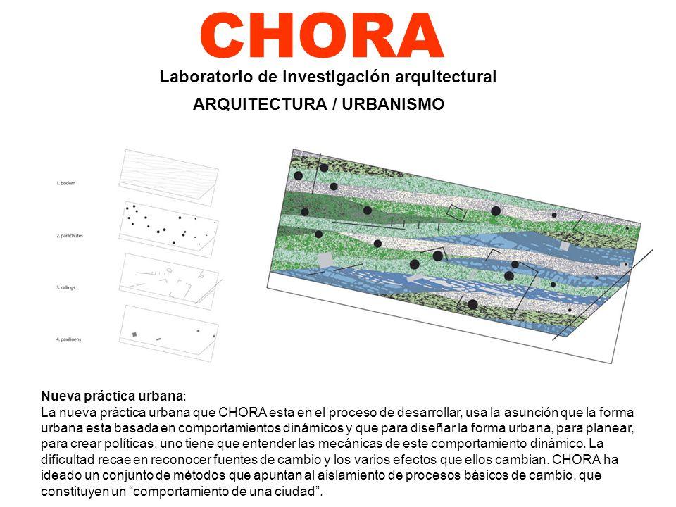 CHORA Nueva práctica urbana: La nueva práctica urbana que CHORA esta en el proceso de desarrollar, usa la asunción que la forma urbana esta basada en