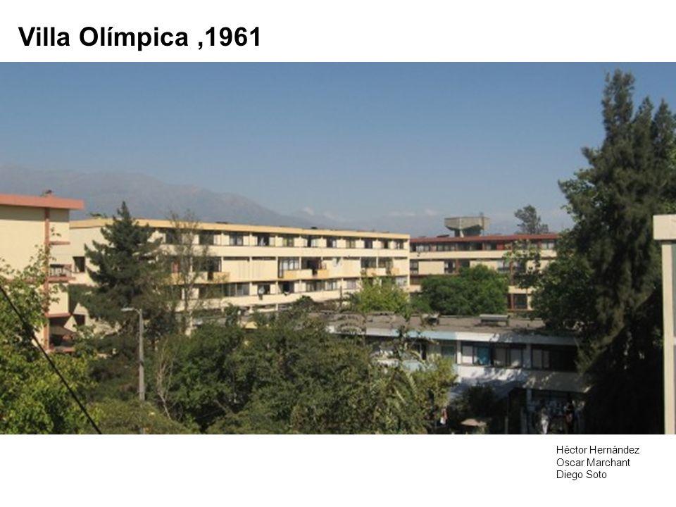 Villa Olímpica,1961 Héctor Hernández Oscar Marchant Diego Soto
