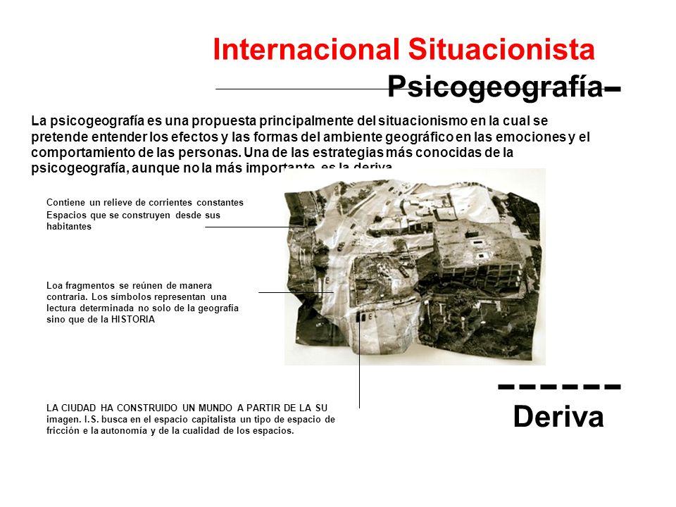 Psicogeografía La psicogeografía es una propuesta principalmente del situacionismo en la cual se pretende entender los efectos y las formas del ambien