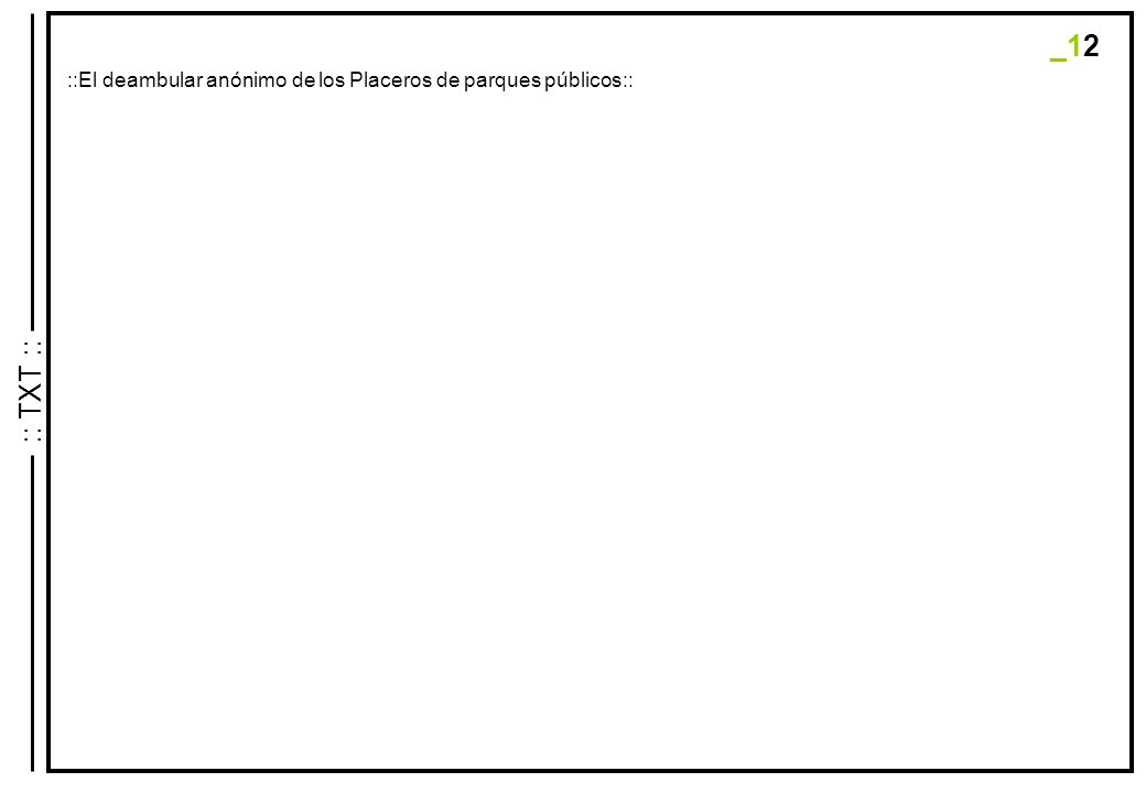 _12 :: TXT :: ::El deambular anónimo de los Placeros de parques públicos::