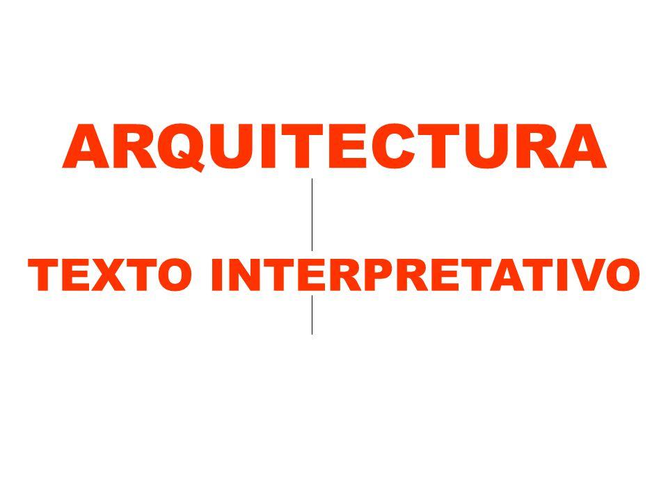 ARQUITECTURA TEXTO INTERPRETATIVO