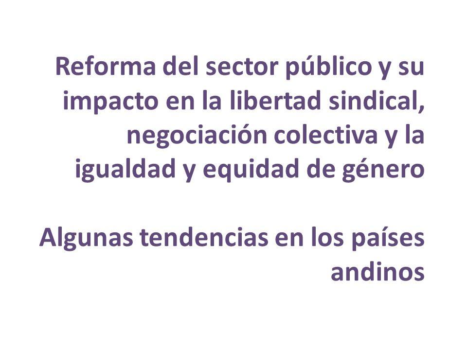 Reforma del sector público y su impacto en la libertad sindical, negociación colectiva y la igualdad y equidad de género Algunas tendencias en los paí