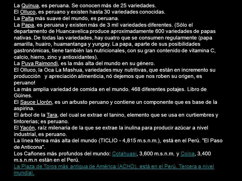La Vicuña, es peruana.El Algodón más fino del mundo (PIMA y TANGÜIS), es peruano.