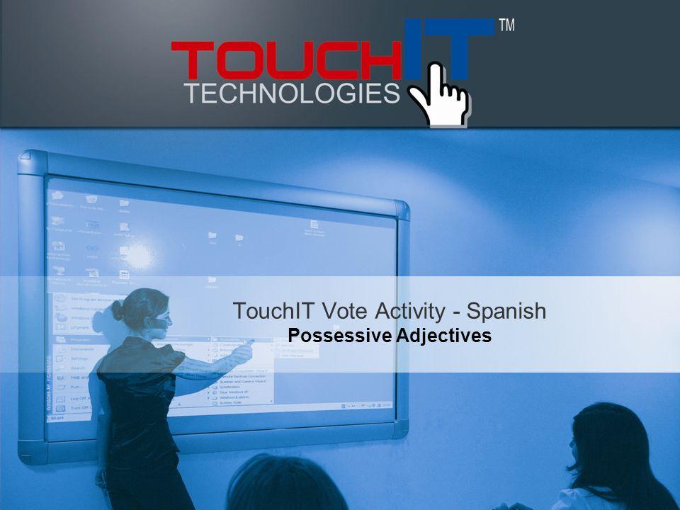 TouchIT Vote Activity - Spanish Possessive Adjectives