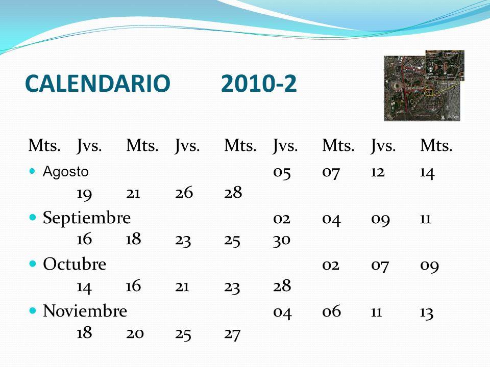 CALENDARIO2010-2 Mts.Jvs.Mts.Jvs.Mts.Jvs.Mts.Jvs.Mts. Agosto 05071214 19212628 Septiembre02040911 1618232530 Octubre020709 1416212328 Noviembre0406111
