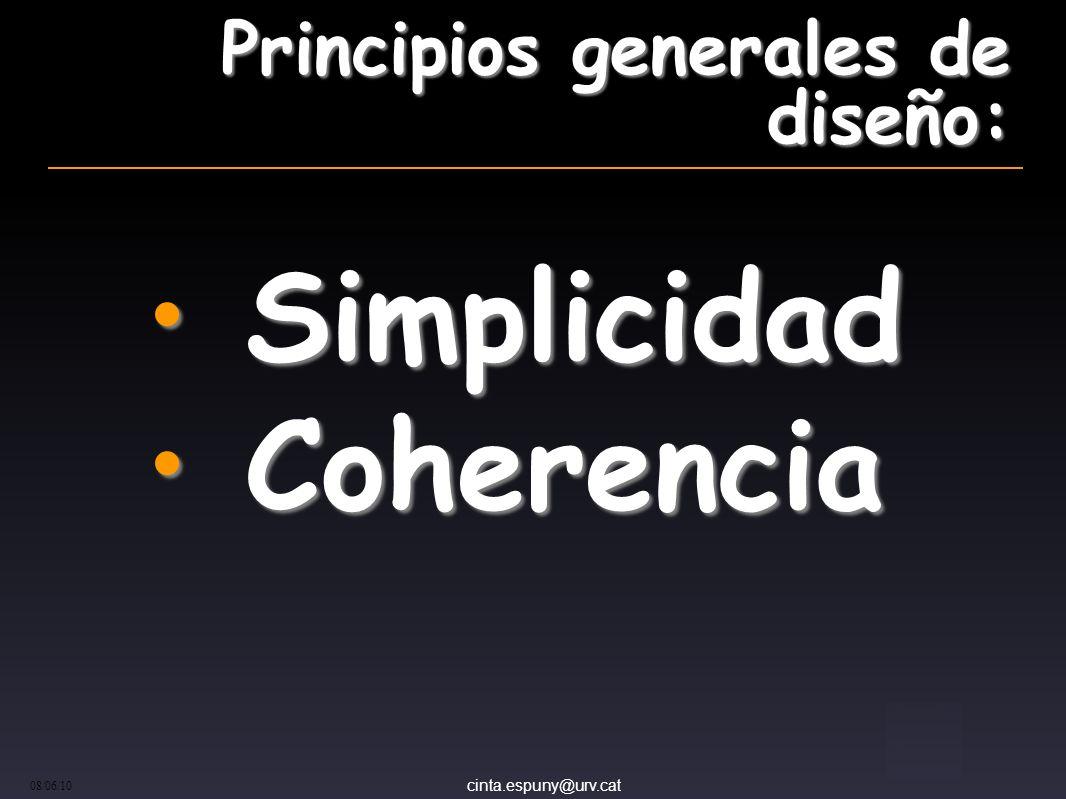 cinta.espuny@urv.cat 08/06/10 Principios generales de diseño: Simplicidad Simplicidad Coherencia Coherencia