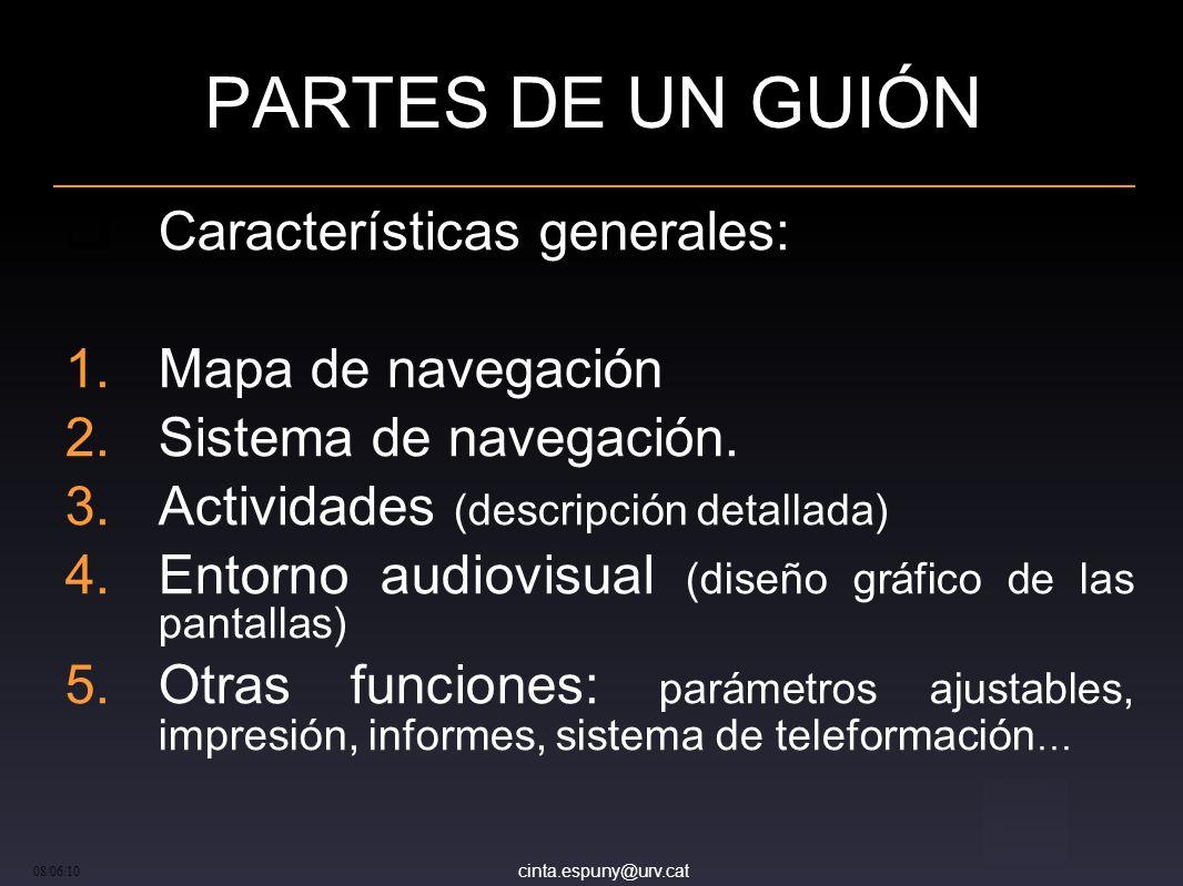 cinta.espuny@urv.cat 08/06/10 PARTES DE UN GUIÓN Características generales: Mapa de navegación Sistema de navegación.
