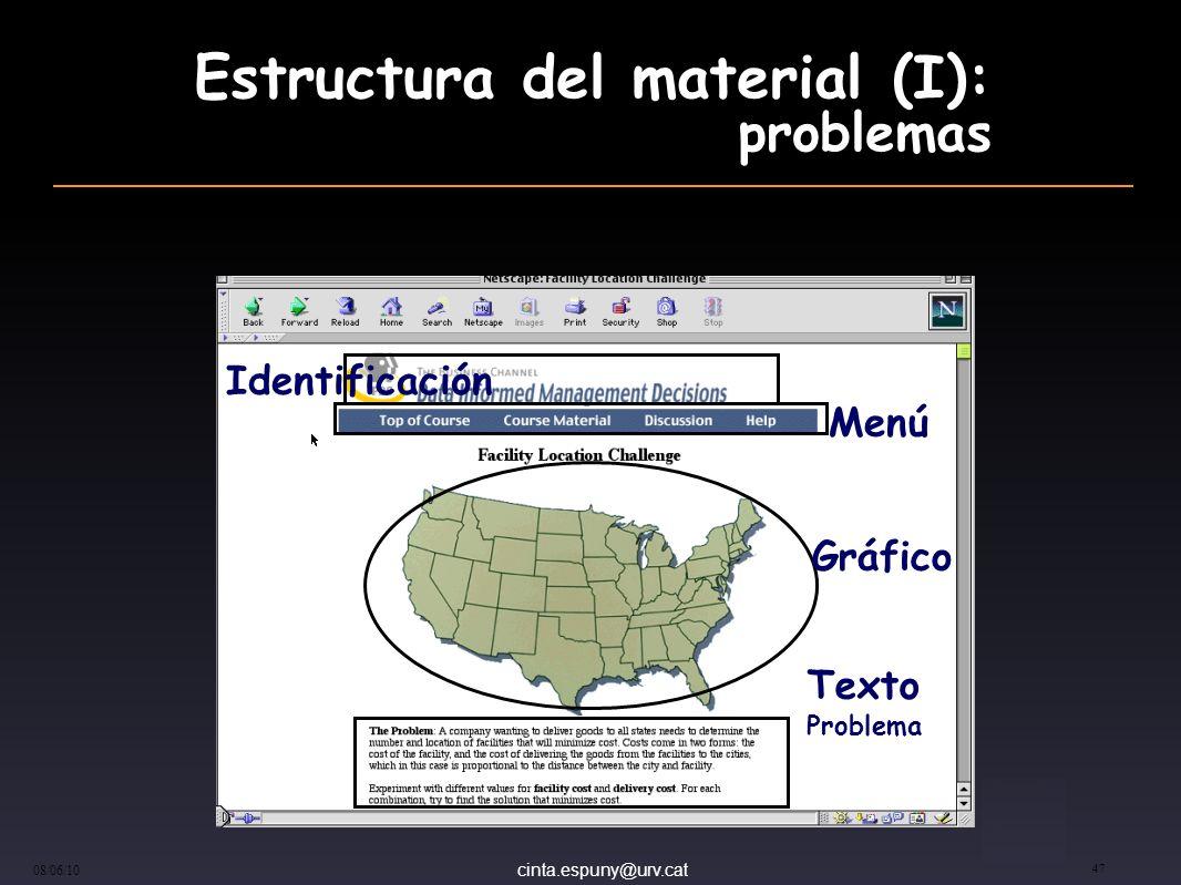 cinta.espuny@urv.cat 08/06/10 47 Estructura del material (I): problemas Identificación Menú Gráfico Texto Problema