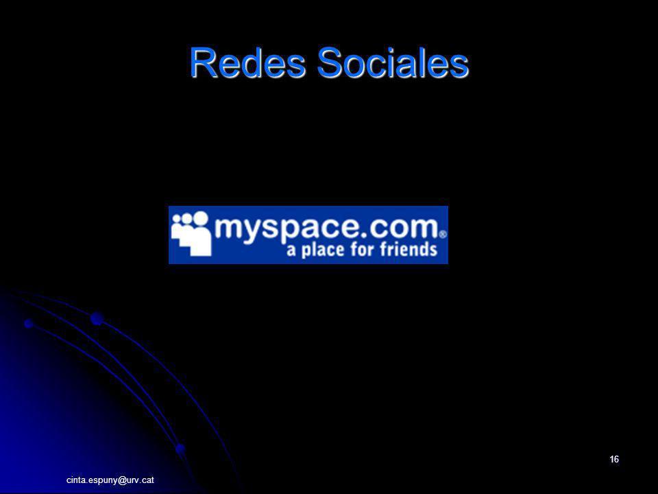 cinta.espuny@urv.cat 16 Redes Sociales http://myspace.com