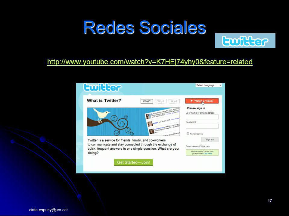 cinta.espuny@urv.cat 17 Redes Sociales http://www.youtube.com/watch?v=K7HEj74yhy0&feature=related