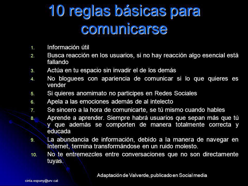 10 reglas básicas para comunicarse 1. 1. Información útil 2. 2. Busca reacción en los usuarios, si no hay reacción algo esencial está fallando 3. 3. A