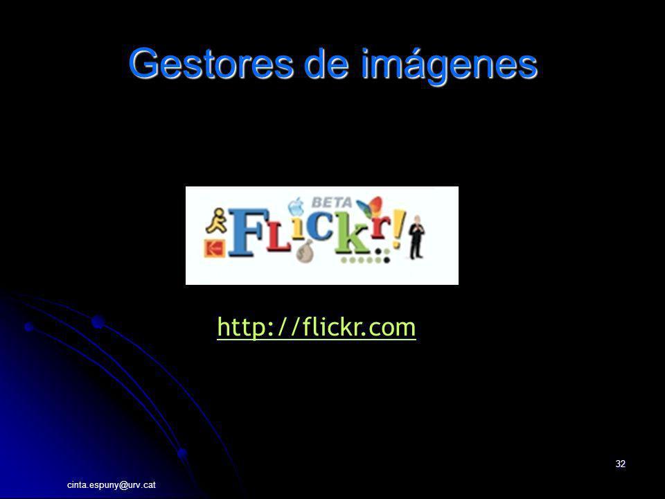 cinta.espuny@urv.cat 32 Gestores de imágenes http://flickr.com