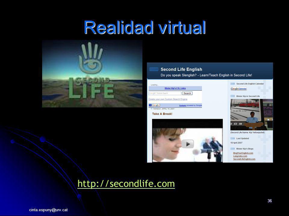 cinta.espuny@urv.cat 36 Realidad virtual http://secondlife.com