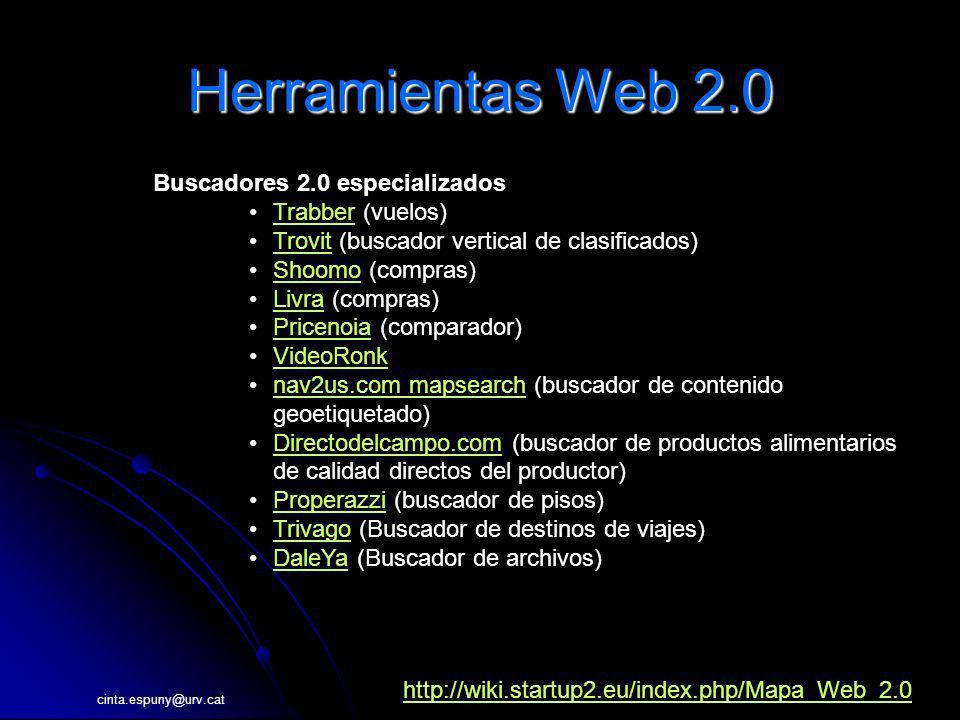 cinta.espuny@urv.cat Herramientas Web 2.0 Buscadores 2.0 especializados Trabber (vuelos)Trabber Trovit (buscador vertical de clasificados)Trovit Shoom