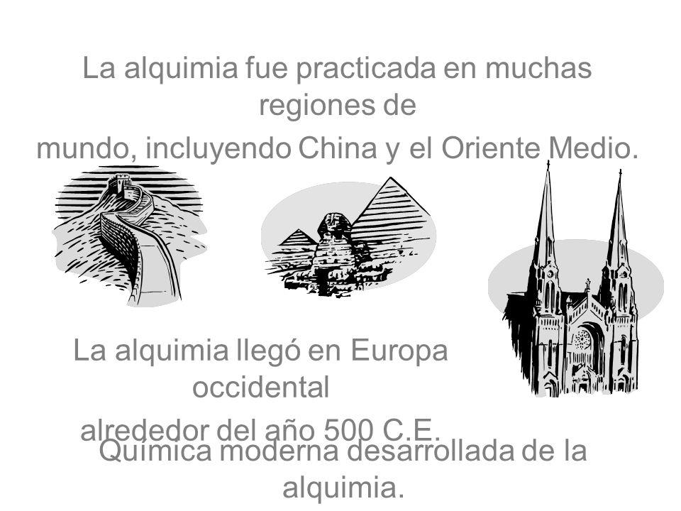 La alquimia fue practicada en muchas regiones de mundo, incluyendo China y el Oriente Medio. La alquimia llegó en Europa occidental alrededor del año