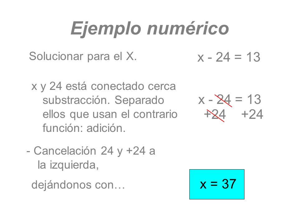 Solucionar para el X. x - 24 = 13 +24 +24 x = 37 x y 24 está conectado cerca substracción. Separado ellos que usan el contrario función: adición. - Ca