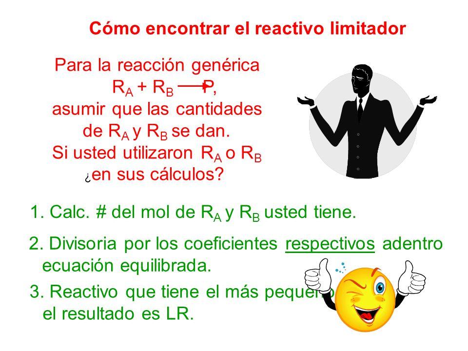 Cómo encontrar el reactivo limitador Para la reacción genérica R A + R B P, asumir que las cantidades de R A y R B se dan. Si usted utilizaron R A o R