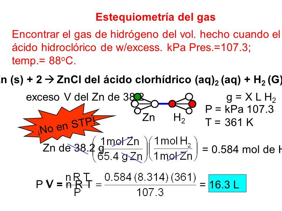 Estequiometría del gas Encontrar el gas de hidrógeno del vol. hecho cuando el cinc de 38.2 g reacciona ácido hidroclórico de w/excess. kPa Pres.=107.3