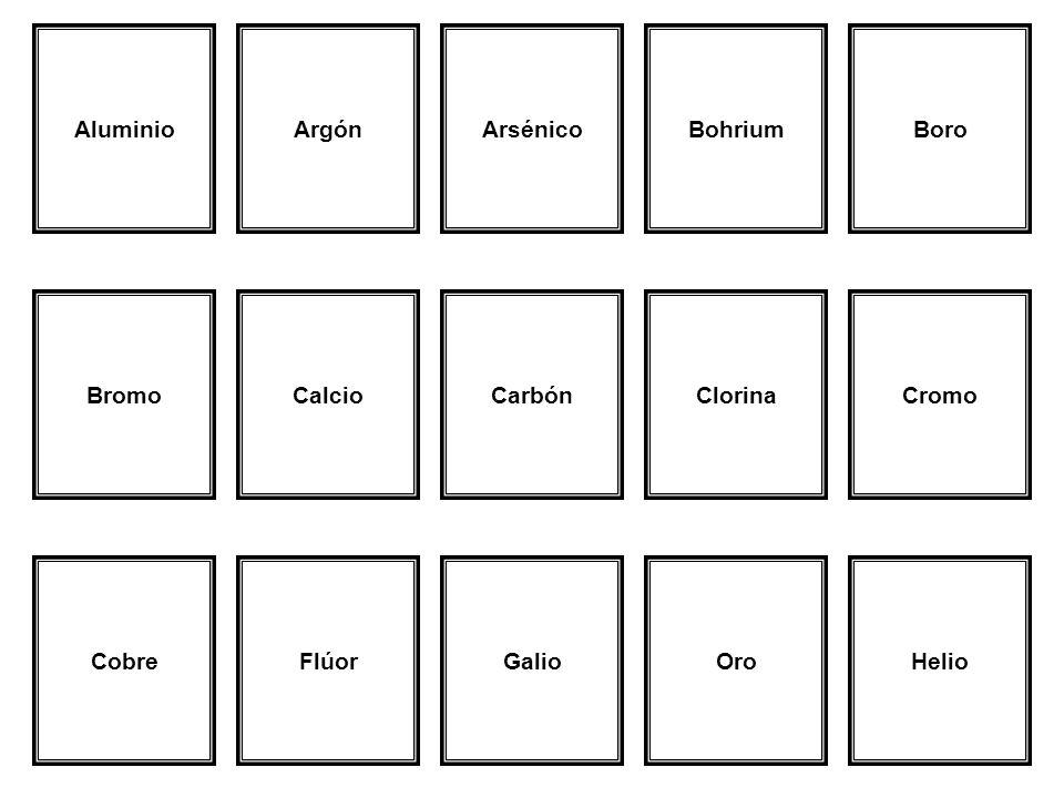 AluminioArgónArsénicoBohriumBoro BromoCalcioCarbónClorinaCromo CobreFlúorGalioOroHelio