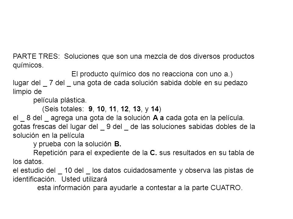 PARTE TRES: Soluciones que son una mezcla de dos diversos productos químicos. El producto químico dos no reacciona con uno a.) lugar del _ 7 del _ una